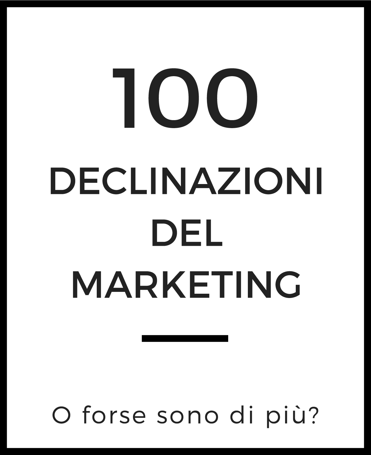 100 declinazioni del marketing